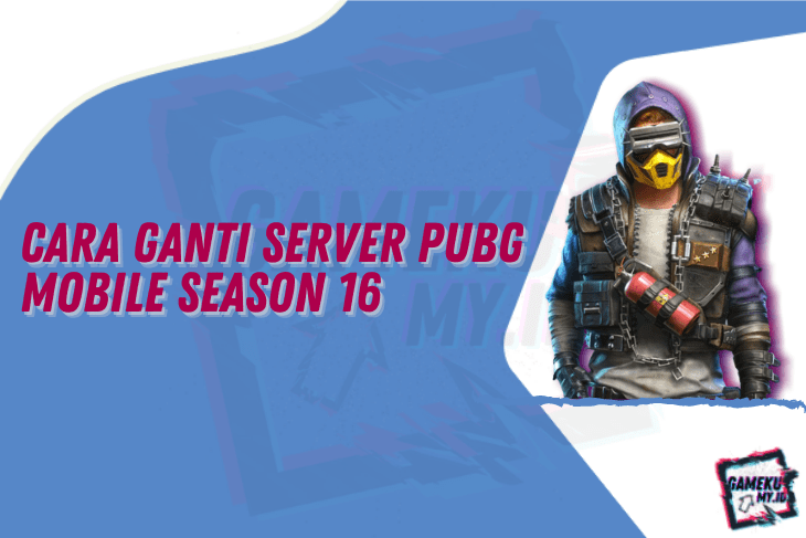 Cara Ganti Server PUBG Mobile Season 16
