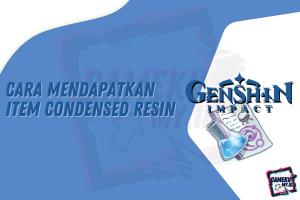 Cara Mendapatkan Item Condensed Resin Genshin Impact