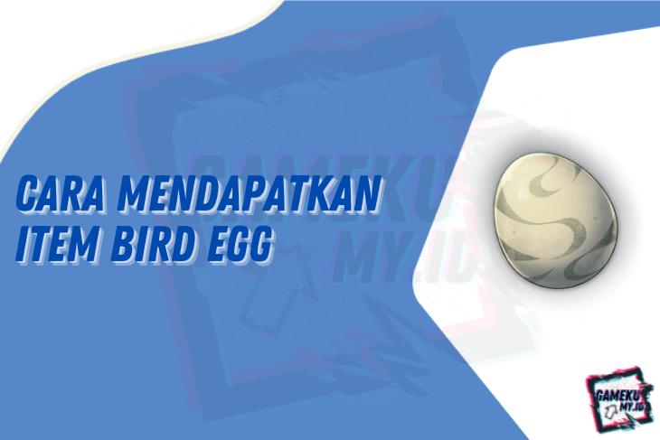 Cara Mendapatkan Item Bird Egg