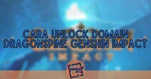 Cara Unlock Domain Dragonspine Genshin Impact