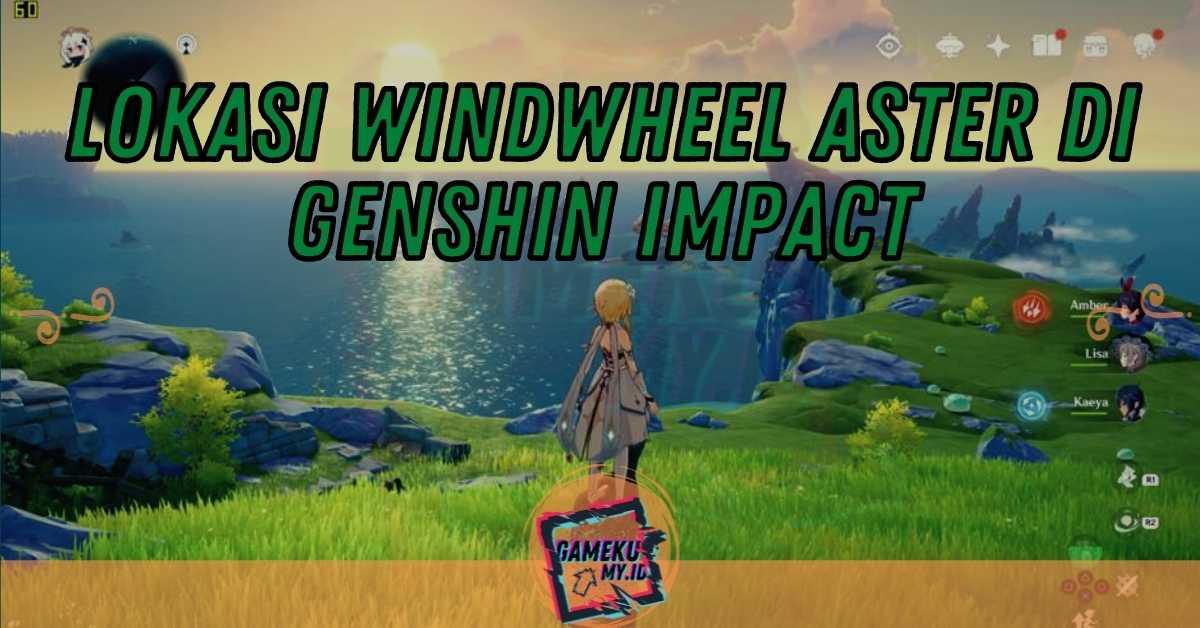 Lokasi Wіndwhееl Aѕtеr di Genshin Impact